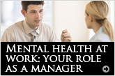 Mental health at work: your role as a manager